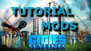 Cities Skylines: Tutorial Instalando Mods Non Steam