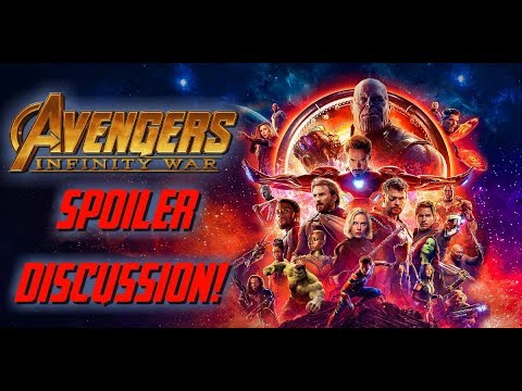 AVENGERS: INFINITY WAR (IN DEPTH SPOILER DISCUSSION) ALMOST 2 HOURS!!