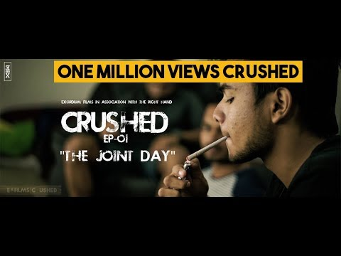 Crushed || Season One || Episode One - The Joint Day || Indian Web-Series