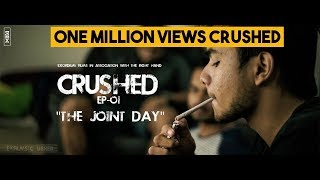 Crushed || Season One || Episode 1 - The Joint Day || Indian Web-Series