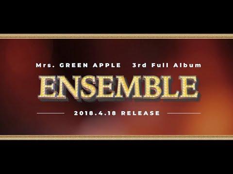 Mrs. GREEN APPLE - 3rd Full Album「ENSEMBLE」ダイジェスト映像