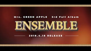 Mrs. GREEN APPLE - 3rd Full Album「ENSEMBLE」ダイジェスト映像