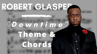 Robert Glasper - Downtime (Theme & Chords)