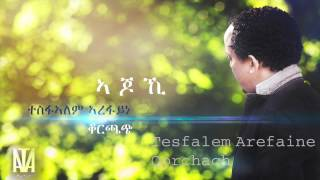 Korchach -Tesfalem Arefaine  - Ajokhi - ኣጆኺ New Eritrean Music 2015