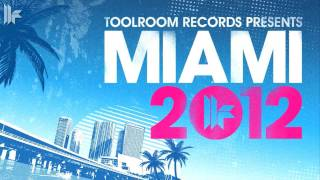 Toolroom Records Miami 2012 - OUT 26.02.2012