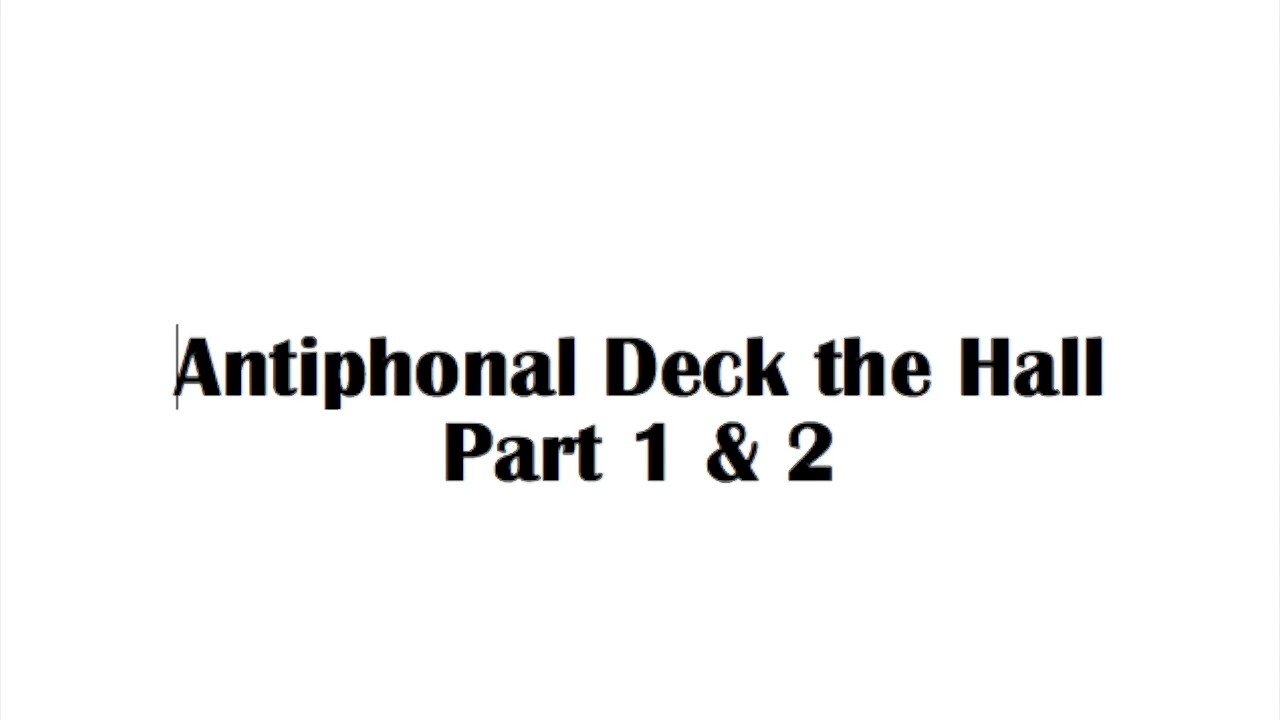 Antiphonal Deck the Hall Part 1 & 2 - YouTube