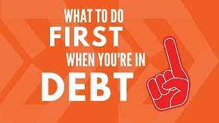 What to do FIRST When You're in DEBT | #1 Thing You Need to Do NOW