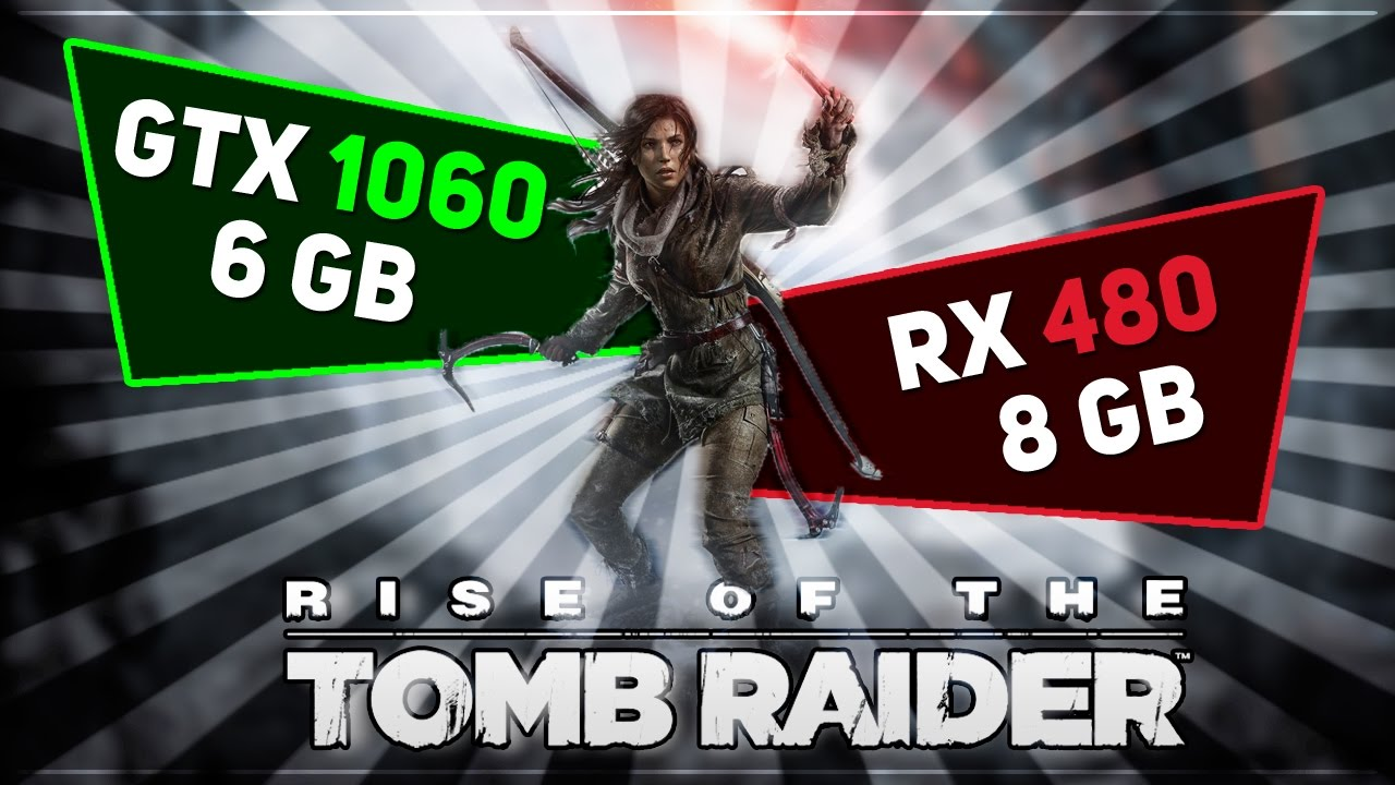 GTX 1060 6Gb против RX 480 8Gb в Rise of the tomb raider