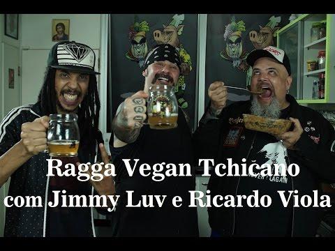 Panelaço  Ragga Vegan Tchicano com o convidado Jimmy Luv e o chef Ricardo Viola.