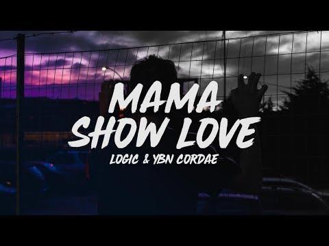 Logic - Mama / Show Love (Lyrics) Ft. YBN Cordae