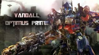 Vandall - Optimus Prime [Dubstep]