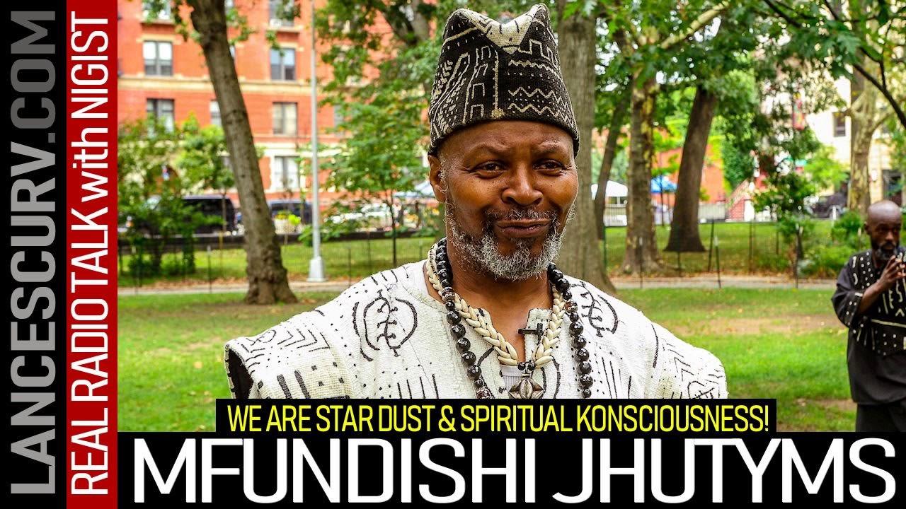 MFUNDISHI JHUTYMS: WE ARE STAR DUST & SPIRITUAL KONSCIOUSNESS!