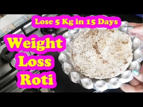 रोटी खाकर वजन घटायें  | Weight Loss Roti | Lose 5 Kg in 15 Days | Weight Loss Diet Plan