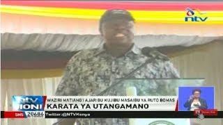 Hatunyanyasi yeyote, Waziri Matiang'i azungumzia masaibu ya Ruto Bomas