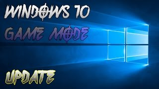 WINDOWS 10 GAME MODE - Update #4
