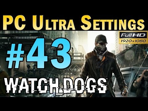 Watch Dogs (PC MAX SETTINGS) Walkthrough - Part 43 Mission Little Sister Gameplay 1080p
