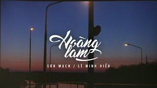 Lyrics || Hoàng Lam || Lê Minh Hiếu / Sơn Mạch