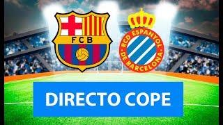 (SOLO AUDIO) Directo del Barcelona 2-0 Espanyol en Tiempo de Juego COPE