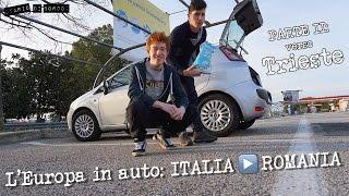 L' EUROPA IN AUTO: ITALIA ▶ ROMANIA • [ PARTE 2: verso TRIESTE ]