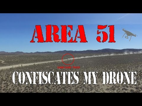 AREA 51 Confiscated My Drone