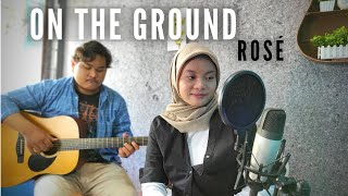 Download ROSÉ - 'On The Ground' Cover (Acoustic Version) By Teman Santai