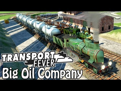 Big Oil Company | Transport Fever Free Play | Episode 5