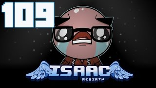 The Binding of Isaac: Rebirth - Let's Play - Episode 109 [Spiked]