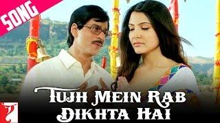 Download Tujh Mein Rab Dikhta Hai Song | Rab Ne Bana Di Jodi | Shah Rukh Khan | Anushka Sharma
