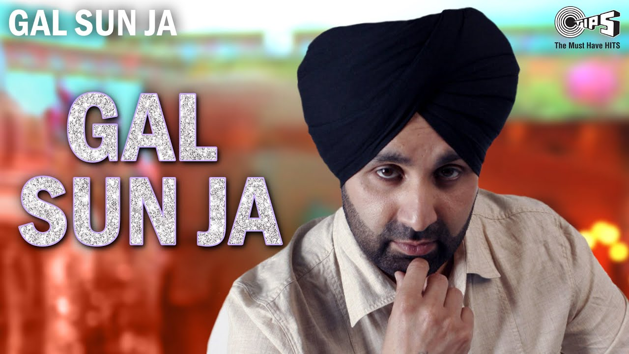 Gal Sun Ja - Official Video | Sukshinder Shinda | Satinder Kala | Punjabi Hits | Dil Apna Punjabi