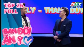 BẠN ĐỜI ĂN Ý | Thanh Duy tiết lộ lý do Kha Ly thích bóng đêm | TẬP 26 FULL | 29/5/2020
