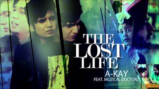 The Lost Life Song By A-Kay | Music: Muzical Doctorz | Panj-Aab