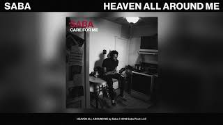 Saba - HEAVEN ALL AROUND ME (Official Audio)