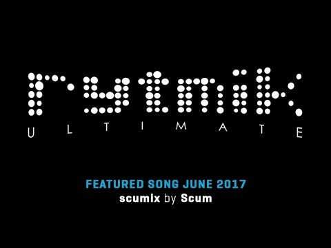 Featured Song: scumix by Scum (Rytmik Ultimate) |