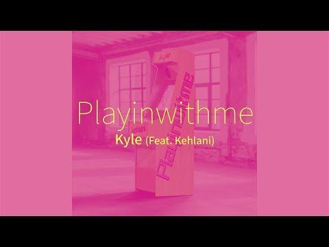 카일 (Kyle) - Playinwitme (feat. 켈라니 (Kehlani)) (한글자막/가사/해석/번역)