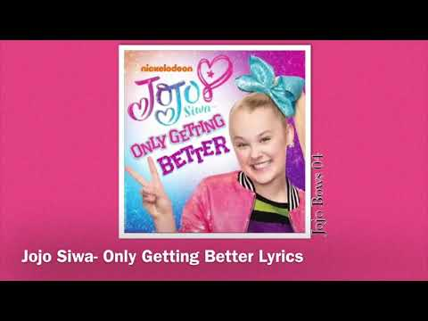 Jojo Siwa Only Getting Better Lyrics