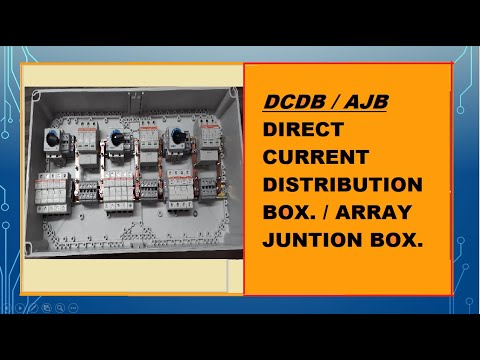 Study of Array Junction Box (AJB) or DCDB in a solar power plant installtion.