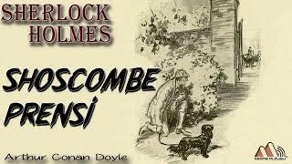 Sherlock Holmes - Shoscombe Prensi (Sesli Kitap)