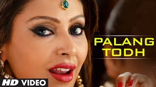 Palang Todh (Full Video) | Singh Saab The Great