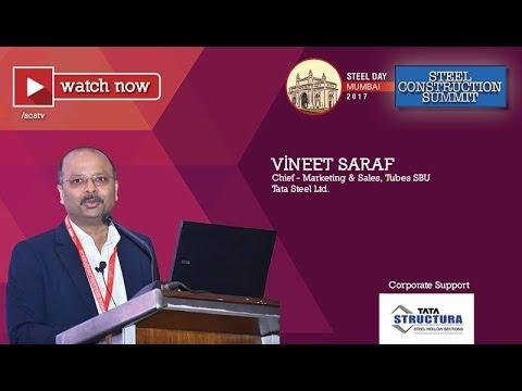 Vineet Saraf, Chief - Marketing & Sales, Tubes SBU, Tata Steel Ltd.