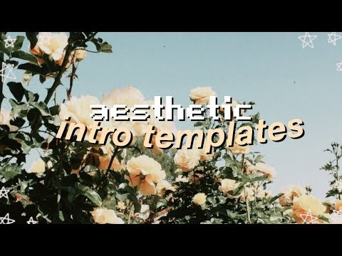 aesthetic-intro-templates-2019!-(no-text)