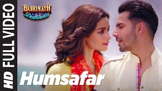 Humsafar (Full Video Song) | Badrinath Ki Dulhania (2017)