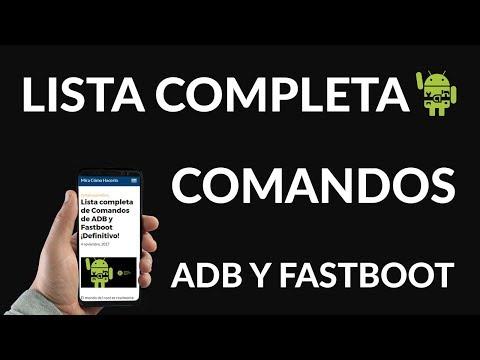Lista Completa de Comandos de ADB y Fastboot ¡Definitivo!