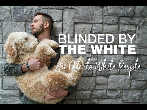 Blinded by the White