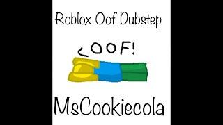 ROBLOX OOF DUBSTEP REMIX | MsCookiecola