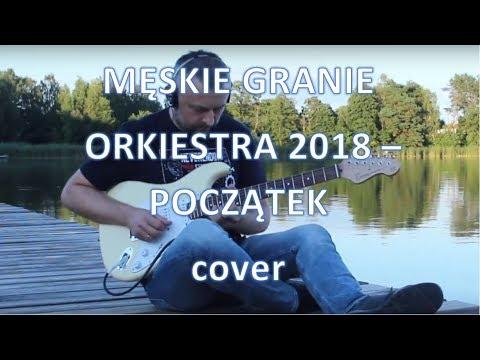 Męskie Granie Orkiestra 2018 (Kortez, Podsiadło, Zalewski)  Początek - cover