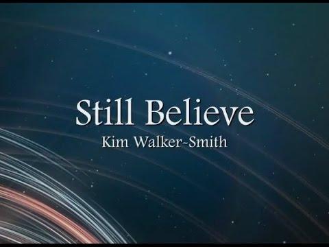 Still Believe by Kim Walker-Smith with Lyrics