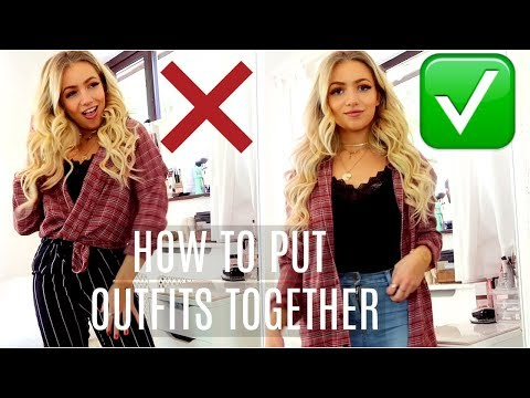 HOW TO PUT OUTFITS TOGETHER HACKS!