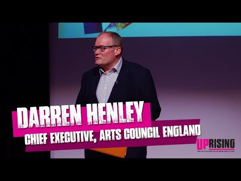 Arts Council England's Darren Henley at ART31's UPrising - How Do We Create The Future?