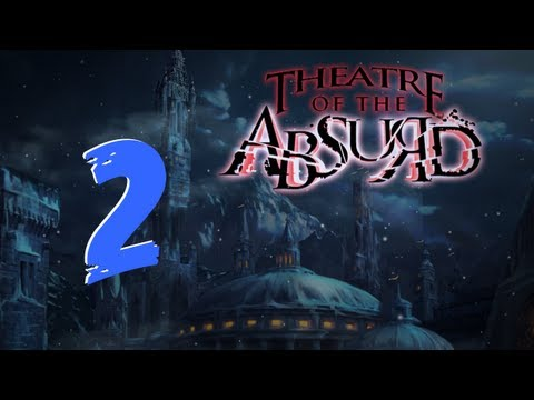 Theater of the Absurd [02] w/YourGibs - Chapter 2: Hall and Library
