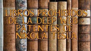Libros Prohibidos de la Deep Web + patentes de Nikola Tesla
